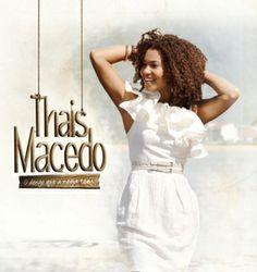 O dengo de Thais Macedo =  Postado na data de 3/8/2011