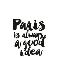 """Paris Is Always a Good Idea"" – Wall by TheTypeStudio"