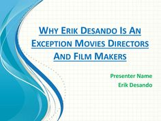 """""""Erik Desando Is An Exception Movies Directors And Film Makers"""" published by @erik_desando on @edocr"""