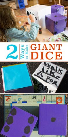 Make GIANT DICE! Small store-bought dice are fine for small board games, but for GIANT games, you need GIANT dice!