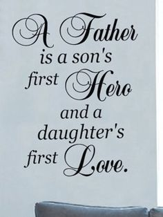 So true.......better make sure he's a good one, cuz he will determine your daughters and sons choices in the future!