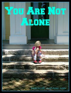 You Are Not Alone - handling disappoinment DearKidLoveMom.com