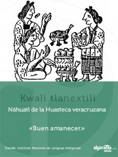 Náhuatl de la Huasteca Veracruzana Words Quotes, Sayings, Learn A New Language, My Passion, Good To Know, Nerd, Mexico, Geek Stuff, Learning