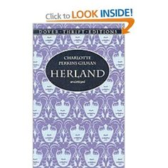 Herland by Charlotte Perkins Gilman (1915)  This is one of my favorite books of all time.