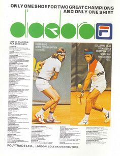 This is a Fila ad from the featuring tennis greats Bjorn Borg and Guillermo Vilas both being endorsed by Fila and Diadora. Apparently Fila provided the tennis wear and Diadora provided. 70s Fashion Men, Tennis Fashion, Fashion Brand, Fashion Clothes, Fashion Accessories, Tennis Posters, Diadora Sneakers, Tennis Wear, Vintage Tennis
