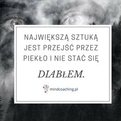 Zobacz więcej na mindcoaching.pl #motywacja #rozwójosobisty #cytaty #mindcoaching Life Is Strange, Poetry Quotes, Word Art, Beautiful Words, Motto, Positive Quotes, Quotations, Texts, Life Quotes