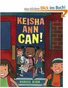 Keisha Ann Can!:An African-American child and her classmates make their way through a day at school. Full of enthusiasm and smiles, Keisha Ann accomplishes all of her activities with élan...