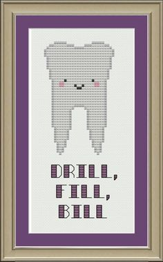 Drill, fill, bill: funny dentist cross-stitch pattern. $3.00, via Etsy.