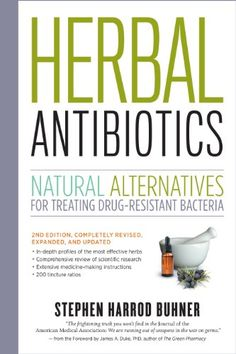 Herbal Antibiotics, 2nd Edition: Natural Alternatives for...