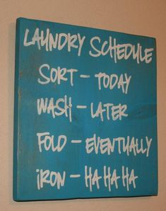 Laundry Room Decor - Laundry Schedule....love!