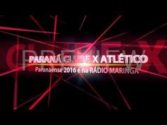 RÁDIO MARINGÁ AO VIVO PARANÁ CLUBE X ATLÉTICO - Paranaense 2016