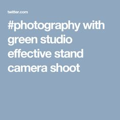 #photography with green studio effective stand camera shoot