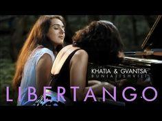 khatia + gvantsa buniatishvili - astor piazzolla: libertango - YouTube