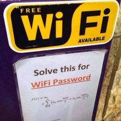 Free WiFi available. But you must solve the math equation for WiFi password. Math Memes, Science Jokes, Math Humor, Calculus Humor, Physics Jokes, Math Puns, Student Memes, Funny Signs, Funny Memes