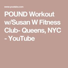POUND Workout w/Susan W Fitness Club- Queens, NYC - YouTube