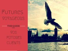 Les Futurs Voyageurs seront vos Futurs Clients – suivez le guide afin de conquérir vos futures clients voyageurs! #marketingdigital  #tourisme