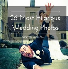 26 Funny Wedding Photos. (Probably) The Best Ever. | Team Wedding Blog #wedding #weddingphotos
