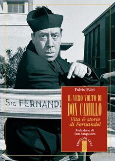 Fulvio Fulvi, Il vero volto di Don Camillo. Vita e storie di Fernandel