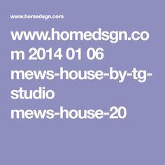 www.homedsgn.com 2014 01 06 mews-house-by-tg-studio mews-house-20