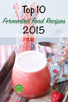 My Top 10 Fermented Food Recipes of 2015. These recipes were visited the most, shared the most and had the most comments and interest on the blog.