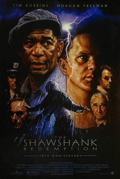 The Shawshank Redemption 1994 - I will watch a movie I love over and over, this is one of those movies!