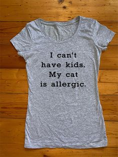 I Can't Have Kids. My Cat/Dog Is Allergic Iron On Transfer Metallic Pink, Matte Gold, My Taco, Iron On Transfer, Esty, Personalized T Shirts, T Shirts For Women, Kids, Shopping