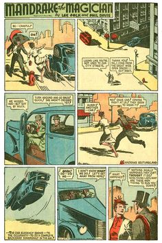 """""""Mandrake the Magician"""" by Lee Falk and Phil Davies. Some people say Mandrake the Magician, who started in 1934, was comics' first superhero. As noted in captions, when Mandrake """"gestures hypnotically"""", his subjects see illusions, and Mandrake has used this technique against a variety of villains including gangsters, mad scientists, extraterrestrials, and characters from other dimensions."""
