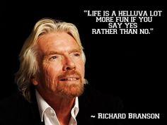 """Life is a helluva lot more fun if you say yes rather than no."" ------- Richard Branson   #richardbranson #richard #branson #life #fun #think #positive #believe #believing #inspiration #inspirational #motivation #motivational #quotes #thinkbig #teamwork #cashflowmastermind90s #cashflow #mastermind #entrepreneurship #entrepreneurs #success #business #businesses #businessowner #leader #leadership #freedom #dailypin #shyle16   Follow FB: www.facebook.com/cashflowmastermind90s"