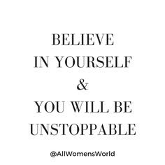"""Chic inspirational quotes: """"Believe in yourself and you will be unstoppable"""" http://eepurl.com/bOADxr"""