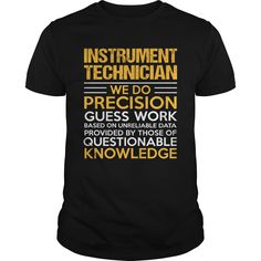 INSTRUMENT TECHNICIAN T-Shirts, Hoodies. SHOPPING NOW ==► https://www.sunfrog.com/LifeStyle/INSTRUMENT-TECHNICIAN-122469472-Black-Guys.html?id=41382