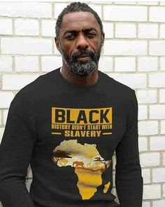 Black history didn't start with slavery. (Pictured - Idris Elba looking good with stereotyped acacia tree/ African sunset meme on sweater lol) Idris Elba, Marcel, Black History Facts, Black History T Shirts, Actrices Hollywood, Black Pride, Inspiration Mode, We Are The World, Civil Rights Movement