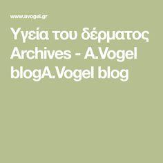 Υγεία του δέρματος Archives - A.Vogel blogA.Vogel blog Blog, Blogging