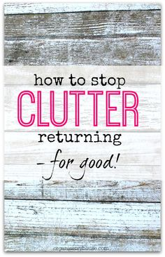 How to stop clutter returning once you have decluttered - learn all the tricks to use right here!