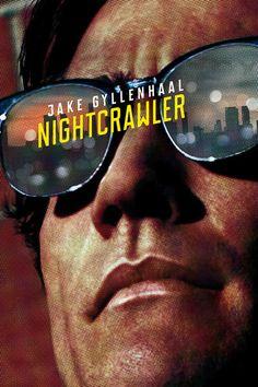 Nightcrawler - great creepy performance from Jake Gyllenhall