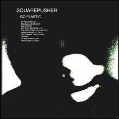 Warp / Records / Releases / Squarepusher / Go Plastic