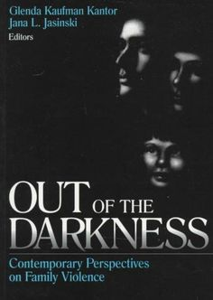 Out of the Darkness: Contemporary Perspectives on Family Violence