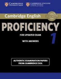 Cambridge English Proficiency 1 for updated exam (commencing March 2013) contains four complete and authentic examination papers for Cambridge English Proficiency, also known as Cambridge Certificate of Proficiency in English (CPE). This co...