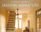 BOOK IN FRENCH - Le Grand Livre de la Maison Miniature, 3rd edition, Ed. Fleurus - Create and decorate a French dollhouse room by room