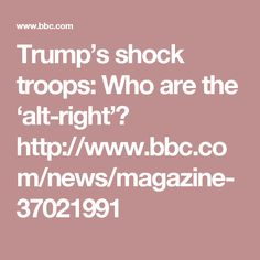 Trump's shock troops: Who are the 'alt-right'? http://www.bbc.com/news/magazine-37021991