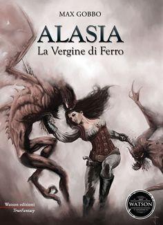 """The fantasy cover for """"Alasia - La vergine di ferro"""" (Max Gobbo, italian publisher Watson). Art by Vincenzo Pratticò. :)"""