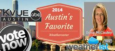 Vote for @IlonaM_KVUE of @kvue in the 2014 #Austin's Favorite #Weathercaster Survey @ http://weatherist.com/blog/2014/07/22/vote-for-austins-favorite-weathercaster