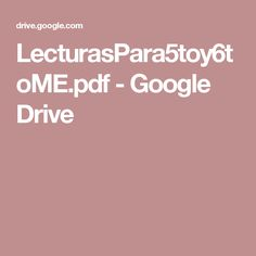 LecturasPara5toy6toME.pdf - Google Drive