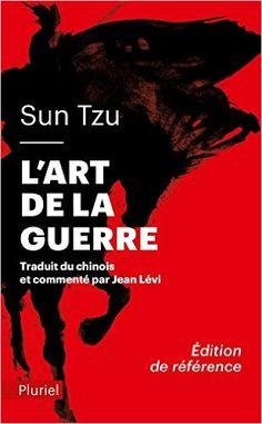 Amazon.fr - L'art de la guerre: Traduit et commenté du chinois par Jean Lévi - Inédit - Sun Tzu - Livres