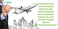 An innovative way to save on your travel: Instead of booking a direct flight,search for ‪#‎discountflightoffers‬ to smaller airports nearby and rent a car for the transfer. To compare ‪#‎travelnsurancequotes‬ visit ‪#‎Quotemeonline‬. http://bit.ly/WePlV0