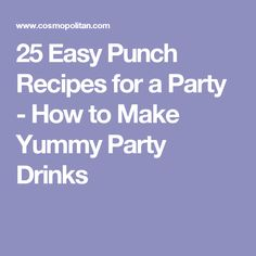 25 Easy Punch Recipes for a Party - How to Make Yummy Party Drinks