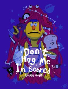 Dont Hug Me, Need A Hug, Popee The Performer, Dhmis, Fandoms, Im Scared, Creative Colour, Good Good Father, Amazing Quotes