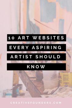 10 Art Websites Every Aspiring Artist Should Know.