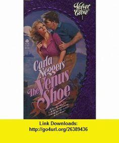 Venus Shoe Velvet Glove No 1 (9780380879991) Carla Neggers , ISBN-10: 0380879999  , ISBN-13: 978-0380879991 ,  , tutorials , pdf , ebook , torrent , downloads , rapidshare , filesonic , hotfile , megaupload , fileserve