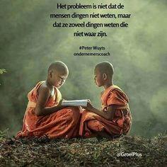 Het probleem is niet dat de mensen dingen niet weten ...