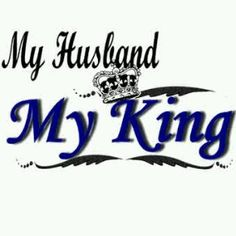 My husband, My King Anniversary Quotes For Husband, Love My Husband Quotes, Love You Husband, Romantic Love Quotes, Love Yourself Quotes, Love Quotes For Him, My King Quotes, Soulmate Love Quotes, Queen Quotes